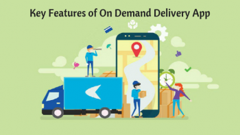 Key features of on demand delivery app