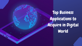 Top-Business-Applications-to-Acquire-in-Digital-World